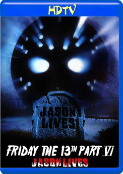 Jason Lives: Friday the 13th Part VI 1986 m720p HDTV x264-BiRD
